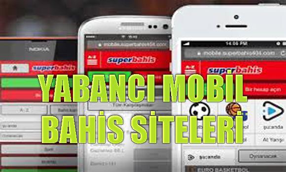 mobil bahis siteleri, Yabancı mobil bahis siteleri, Yabancı mobil bahis sitelerinde bahis oynamak